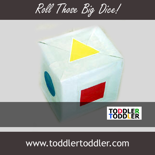 Toddler Activities, Games (www.toddlertoddler.com) : Roll those big dice!