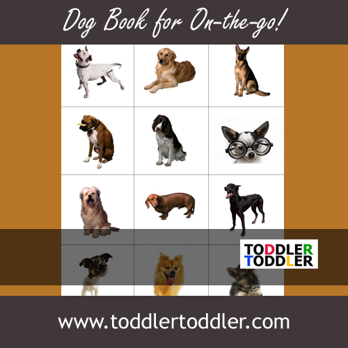Toddler Activities, games (www.toddlertoddler.com) Dog Book for on the go!