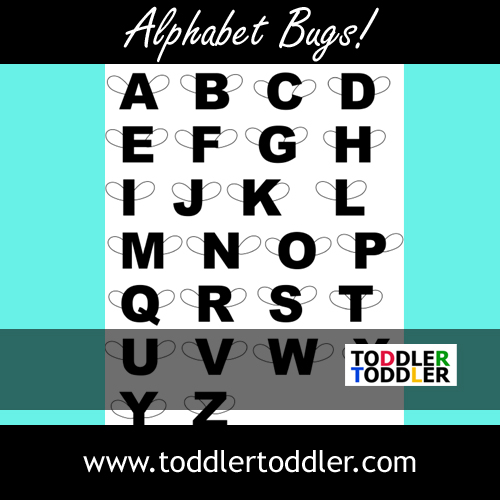 Toddler activities, games, crafts ( www.toddlertoddler.com): Alphabet Bugs - FAN FAVORITE