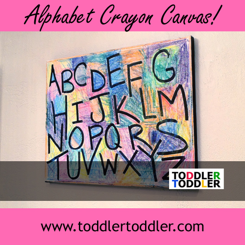 Toddler Activities, crafts www.toddlertoddler.com : Alphabet Crayon Canvas
