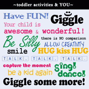 Toddler Activities and YOU: Tips to have fun www.toddlertoddler.com