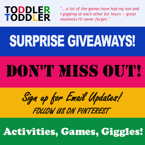Toddlers, Activities, Games: How to get www.toddlertoddler.com Updates.