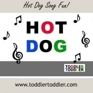 Toddlers, Activities, Games (www.toddlertoddler.com): Hot Dog Song Fun